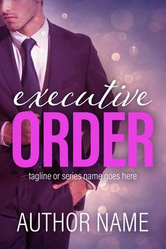 Executive Order - Premade Book Cover by Angela Haddon Book Cover Design #bookcover #bookcovers #premadecover #premadebookcover #indieauthor #indiepub #indiepublishing #selfpub #amwriting #author #writer #authorpreneur #bookmarketing #bookdesign #bookcoverdesign #bookdesigner #bookcoverdesigner #graphicdesigner #booksales #epub #kindle #sexyexec #sexyexecutive #romance #romancecover #contemporaryromance #bossromance