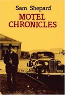 Sam Shepard, Motel Chronicles...he's known for his plays but his collections of short stories are amazing.