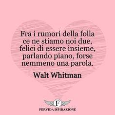 Fra i rumori della folla ce ne stiamo noi due, felici di essere insieme, parlando piano, forse nemmeno una parola. - Walt Whitman #amore #coppia #tiamo #complicità #love #frasi #aforismi #citazioni #ispirazione #FervidaIspirazione Walt Whitman, Bella, Movie Posters, Film Poster, Billboard, Film Posters