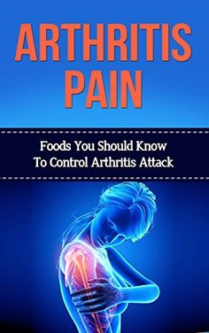 Arthritis Pain - Foods You Should Know To Control Arthritis Attack (Arthritis, Arthritis Pain, Arthritis Diet, Arthritis Remedy, Arthritis Control) by jcends, http://www.amazon.com/dp/B00MQVOQ92/ref=cm_sw_r_pi_dp_Lmr.tb1EHBZY6