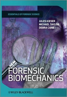 The 83 best f o r e n s i c s images on pinterest forensic science forensic biomechanics developments in forensic science by jules kieser 9995 author fandeluxe Choice Image