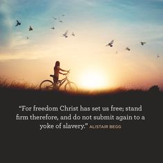 """For freedom Christ has set us free; stand firm therefore, and do not submit again to a yoke of slavery."" –Genesis 5:1 ESV"