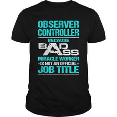 OBSERVER CONTROLLER T Shirts, Hoodies. Check price ==► https://www.sunfrog.com/LifeStyle/OBSERVER-CONTROLLER-116451004-Black-Guys.html?41382