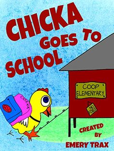 Chicka Goes to School: A Wee Little Chicken Fable about t... https://www.amazon.com/dp/B07743LKL5/ref=cm_sw_r_pi_dp_x_scj.zbDHKC6A9