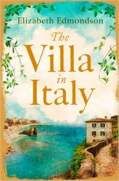 The Villa in Italy eBook: Elizabeth Edmondson: Amazon.co.uk: Kindle Store