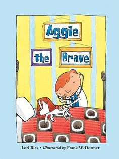 Aggie the Brave by Lori Ries is a really wonderful book that combines lessons about worry and bravery.