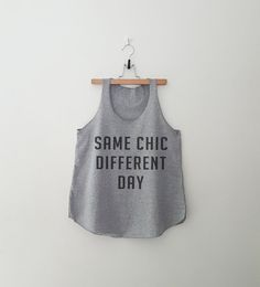 Same Chic Different Day • Sweatshirt • Tops • Clothes Casual Outift for • teens • movies • girls • women •. summer • fall • spring • winter • outfit ideas • hipster • dates • school • parties • Tumblr Teen Fashion Print Tee Shirt