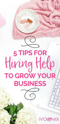 5 tips for hiring help to grow your business  Hiring for small business | 1099 worker | contractor or employee