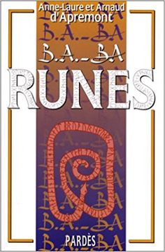 Runes - Anne-Laure d' Apremont, Arnaud d'Apremont - Éditions Pardès Laura Lee, Les Runes, Anne Laure, Calm, Artwork, Amazon, Runes, Livres, Work Of Art
