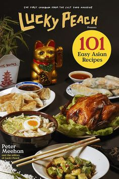 LUCKY PEACH Presents: 101 Easy Asian Recipes