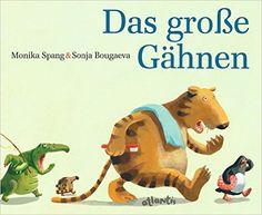 Das große Gähnen: Eine Zoo- und Gutenacht-Geschichte: Amazon.de: Monika Spang, Sonja Bougaeva: Bücher