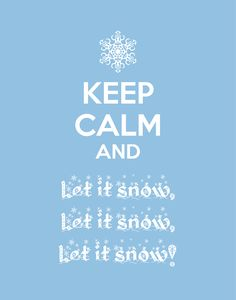"""Keep Calm and Let it Snow (FREE Christmas Printable) Let it snow, let it snow, let it snow! Whether you're dreaming of a """"White Christmas"""" or a tropic holiday, this print would st… Keep Calm Posters, Keep Calm Quotes, Snow Quotes, Winter Quotes, Let It Snow, Let It Be, Keep Calm Signs, I Love Winter, Winter Time"""