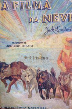 LONDON, Jack. A Filha da Neve. Tradução de Monteiro Lobato. 1. ed. Coleção Para Todos. São Paulo: Companhia Editora Nacional, 1934.