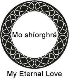 Mo sìorransachd (My eternal love) is something Arthur might say in Pictish to surprise Gyan with his knowledge of her language in The Dragon's Dove Chronicles ( MORNING'S JOURNEY, etc) by Kim Headlee. Scottish Quotes, Scottish Gaelic, Irish Quotes, Irish Sayings, Gaelic Irish, Scottish Tattoos, Gaelic Quotes, Gaelic Words, Gälische Tattoo