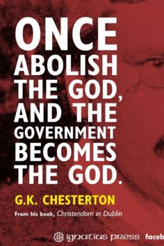 G. K. Chesterton on the abolishment of God in government.