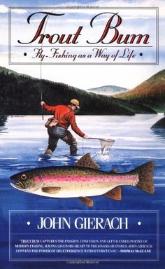 Trout Bum by John Gierach. $10.56. Publisher: Simon & Schuster; 1st Fireside ed edition (January 15, 1988). Author: John Gierach