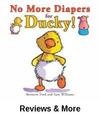 No More Diapers for Ducky! by Bernette Ford and Sam Williams | Juv. Easy Ford | When Piggy can't come out to play because he is using the potty, Ducky decides it's time for him to learn to use the potty too.