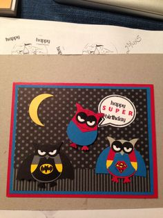 Here's my superhero birthday card from the Stampin Up owl punch. Lots of inspiration from Pinterest.