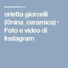 orietta giorcelli (@nina_ceramica) • Foto e video di Instagram