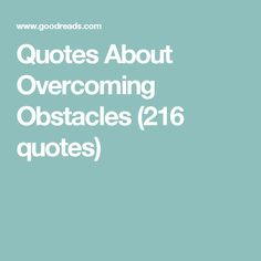 Overcoming Obstacles Quotes 282 Best Overcoming Obstacles Images On Pinterest  Depressing .