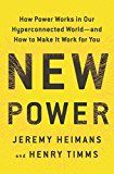 New Power: How Power Works in Our Hyperconnected World--and How to Make It Work for You by Jeremy Heimans (Author) Henry Timms (Author) #Kindle US #NewRelease #Computers #Technology #eBook #AD