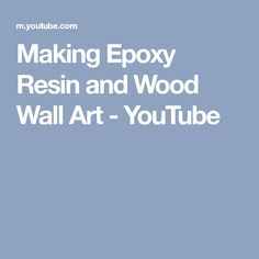 Making Epoxy Resin and Wood Wall Art - YouTube