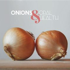 DID YOU KNOW that tooth decay and oral infections can be kept at bay by munching on onions? They act like a disinfectant for your mouth!