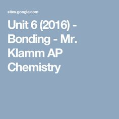 Ap chemistry mr douglas arbuckle ap and honors chemistry ap unit 6 2016 bonding mr klamm ap chemistry fandeluxe Image collections
