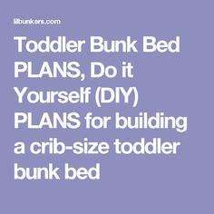 Toddler Bunk Bed PLANS, Do it Yourself (DIY) PLANS for building a crib-size toddler bunk bed Toddler Bunk Beds, Bunk Bed Plans, Little Houses, Cool Kids, Cribs, Kids Room, How To Plan, Building, Fun