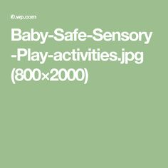 Baby-Safe-Sensory-Play-activities.jpg (800×2000)