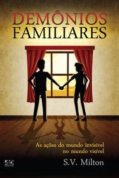 """Cover of """"Demônios Familiares – As ações do Mundo Invisível no Mundo Visível"""" Good Books, My Books, John Bevere, Human Development, Instagram Blog, Jesus Freak, Thing 1, Audio Books, Verses"""