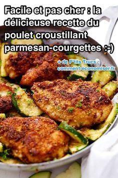 Facile et Pas Cher : La Délicieuse Recette du Poulet Croustillant Parmesan-Courgettes.