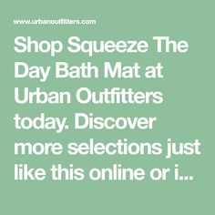 Shop Squeeze The Day Bath Mat at Urban Outfitters today. Discover more selections just like this online or in-store. Shop your favorite brands and sign up for UO Rewards to receive 10% off your next purchase! Metal Table Lamps, Ceramic Table Lamps, Glass Table, Glass Jars, Wood Table, Wooden Folding Chairs, Modern Boho, Get One, Floor Lamp