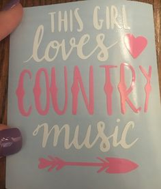 This girl loves country music vinyl decal/ sticker, country girl, arrow, car decal, yeti sticker, laptop sticker, gift idea, gift for her by TaylorMadeTreasureUS on Etsy