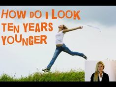 How to look ten years younger?