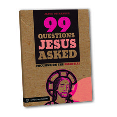 99 Questions Jesus Asked - Significance of Jesus' Questions in Lives Today : Simply Youth Ministry