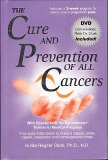 Amazon.com: The Cure and Prevention of All Cancers (9781890035587): Hulda Regehr Clark: Books