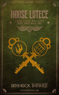 House Lutece: Lives. Lived. Will Live. Dies. Died. Wil Die. (Bioshock Infinite/Game of Thrones mashup by Synthetic Picture Haus) #gamer #geek