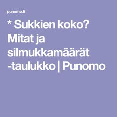 * Sukkien koko? Mitat ja silmukkamäärät -taulukko | Punomo Handicraft, Mittens, Tatting, Socks, Knit Crochet, Arts And Crafts, Sewing, Pattern, Handmade