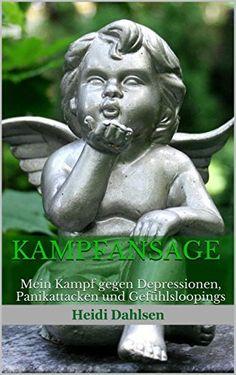 Kampfansage: Mein Kampf gegen Depressionen, Panikattacken und Gefühlsloopings von Heidi Dahlsen, http://www.amazon.de/dp/B00U54SA3U/ref=cm_sw_r_pi_dp_FX8Gvb1KZXS75