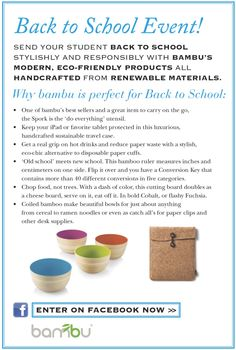 Send your student back to school stylish and responsibly with bambu's modern, eco-friendly products all handcrafted from renewable materials. Why bambu is perfect for Back to School: •The Spork is the 'do everything' utensil.  • Luxurious, handcrafted sustainable travel case. •Stylish, eco-chic alternative to disposable paper cuffs.  •Bamboo ruler   •Cutting board  •Coiled bamboo bowls