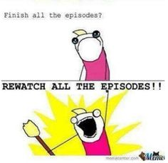 Watch allllll the anime episodes -- {anime, manga, otaku, kawaii, fangirl}