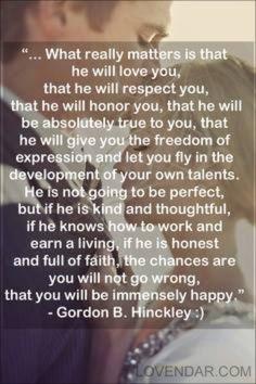 Gordon B. Hinkley <3 Always feel blessed to be married to my honey!