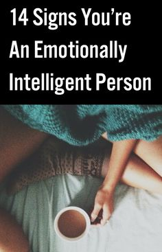 14 Signs You're An Emotionally Intelligent Person I am so 100 percent! I am emotionally intelligent. Self Development, Personal Development, Leadership Development, Human Condition, Signs, Self Improvement, Self Help, Life Lessons, Life Skills
