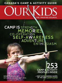 Get a free copy of Our Kids 2015 Camp & Program Guide #canada #summercamp #guide
