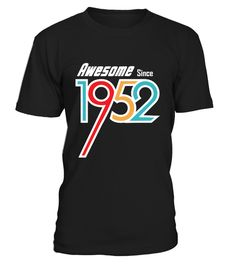 # 1952 - Awesome shirt .  ***Limited Edition. Not available in stores***    More years click here:https://www.teezily.com/stores/awesome-shirtClick the GREEN BUTTON, select your style, color and order.***T-shirt, Long Sleeve and Hoodie available in multiple colors***Only available for a Limited Time. Get yours ASAP.