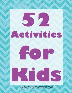52 Activities for Kids Part 1 from TheBensonStreet.com.  #kids #activities