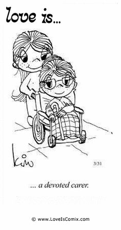 Love Is... a devoted carer.