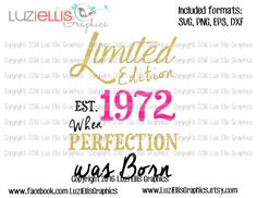 Limited Edition Est 1972 when perfection was born SVG EPS DXF files for Vinyl Cutting Projects - diy - cutting files - iron-on png transfer by LuziEllisGraphics on Etsy