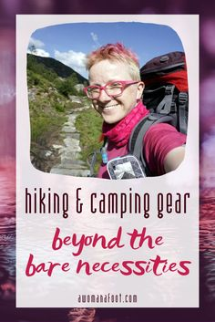 Hiking & Camping Gear Beyond the Bare Necessities. Moving beyond the bare necessities: hiking & camping gear enhancing my comfort, enjoyment, and safety while adventuring in the mountains! Ultralight Backpacking, Backpacking Tips, Hiking Tips, Hiking Gear, Hiking Backpack, Hiking Shoes, Kayak Camping, Camping Hammock Tent, Camping List
